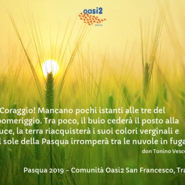Buona Pasqua dalla Comunità Oasi2 San Francesco