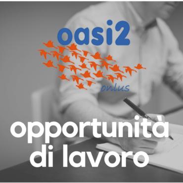Oasi2 alla ricerca di un Assistente di Direzione