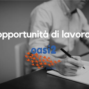 Tre posizioni lavorative aperte nella Comunità Oasi2